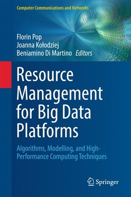 Abbildung von Pop / Kolodziej / Di Martino | Resource Management for Big Data Platforms | 1st ed. 2016 | 2016 | Algorithms, Modelling, and Hig...
