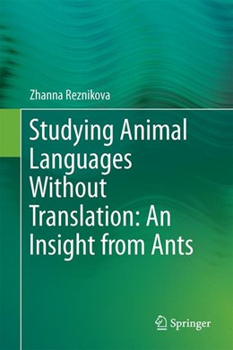 Abbildung von Reznikova | Studying Animal Languages Without Translation: An Insight from Ants | 1st ed. 2017 | 2016 | Studying an Animal Language Sy...