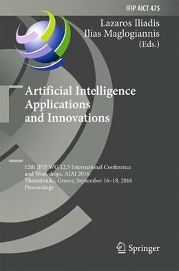 Abbildung von Iliadis / Maglogiannis | Artificial Intelligence Applications and Innovations | 1. Auflage | 2016 | 475 | beck-shop.de