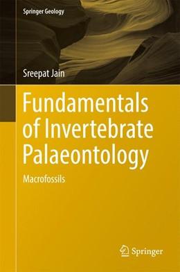 Abbildung von Jain | Fundamentals of Invertebrate Palaeontology | 1st ed. 2017 | 2016 | Macrofossils