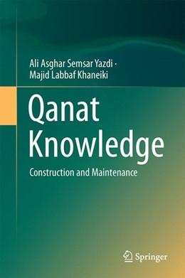 Abbildung von Semsar Yazdi / Labbaf Khaneiki | Qanat Knowledge | 1. Auflage | 2016 | beck-shop.de