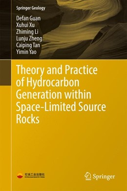 Abbildung von Guan / Xu / Li | Theory and Practice of Hydrocarbon Generation within Space-Limited Source Rocks | 1st ed. 2017 | 2016