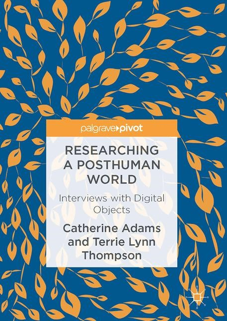 Researching a Posthuman World | Adams / Thompson | 1st ed. 2016, 2016 | Buch (Cover)