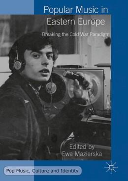 Abbildung von Mazierska | Popular Music in Eastern Europe | 1st ed. 2016 | 2017 | Breaking the Cold War Paradigm