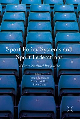 Abbildung von Scheerder / Willem / Claes | Sport Policy Systems and Sport Federations | 1st ed. 2017 | 2017 | A Cross-National Perspective