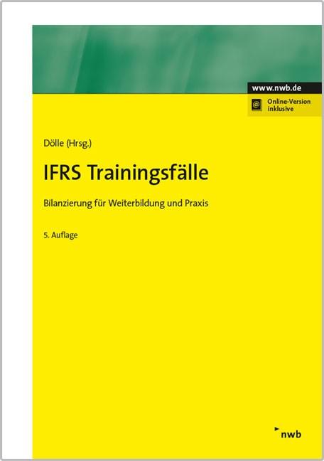 Abbildung von Dölle (Hrsg.) | IFRS Trainingsfälle | 5., vollständig überarbeitete und erweiterte Auflage | 2017