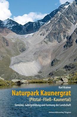 Abbildung von Krainer | Naturpark Kaunergrat (Pitztal-Fließ-Kaunertal) | mit zahlreichen farbigen Abbildungen | 2016 | Gesteine, Gebirgsbildung und F...