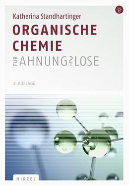 Abbildung von Standhartinger | Organische Chemie für Ahnungslose | 2. Auflage | 2016 | beck-shop.de