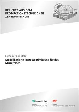 Abbildung von Mahr / Uhlmann   Modellbasierte Prozessoptimierung für das Mikrofräsen.   1. Auflage   2016   beck-shop.de