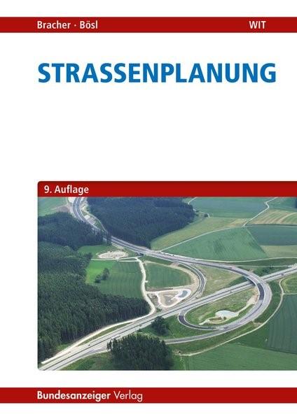 Straßenplanung   Bracher / Bösl   9., überarbeitete und aktualisierte Auflage, 2016   Buch (Cover)