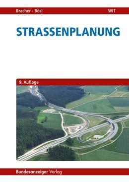 Abbildung von Bracher / Bösl | Straßenplanung | 9., überarbeitete und aktualisierte Auflage | 2016