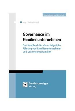 Abbildung von May / Bartels (Hrsg.) | Governance im Familienunternehmen | 1. Auflage. | 2017 | Das Handbuch für die erfolgrei...
