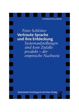 Abbildung von Schlötter | Vertraute Sprache und ihre Entdeckung | 2016 | Systemaufstellungen sind keine...