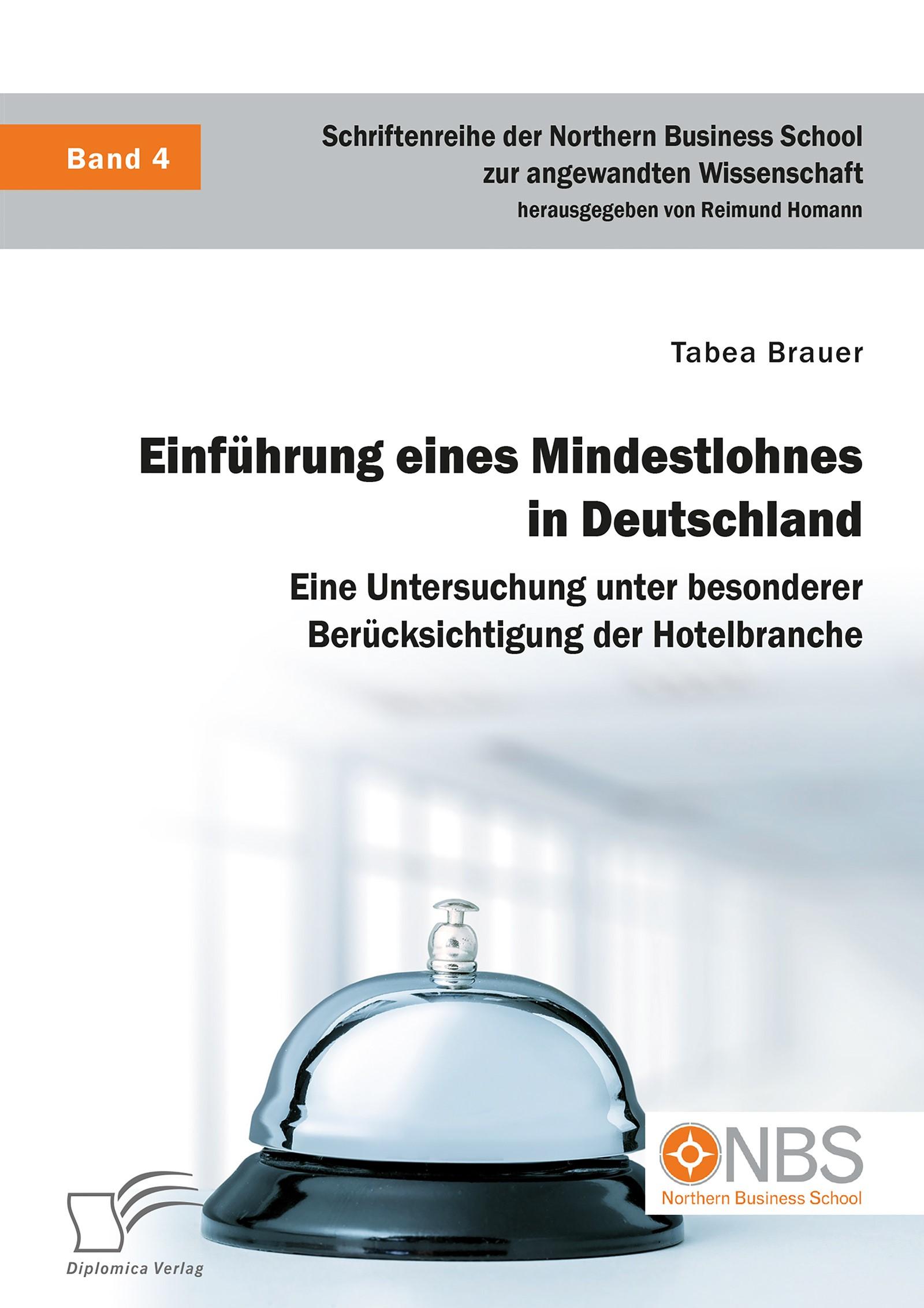 Einführung eines Mindestlohnes in Deutschland. Eine Untersuchung unter besonderer Berücksichtigung der Hotelbranche | Brauer / Homann | Erstauflage, 2016 | Buch (Cover)