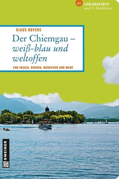 Der Chiemgau - weiß-blau und weltoffen | Bovers | 2., aktualisierte Auflage, 2016 | Buch (Cover)