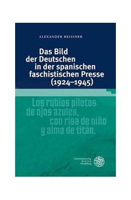 Abbildung von Reißner   Das Bild der Deutschen in der spanischen faschistischen Presse (1924–1945)   2016   203