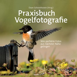 Abbildung von Schoonhoven   Praxisbuch Vogelfotografie   2017   Wie perfekte Fotos aus nächste...