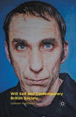 Abbildung von Matthews | Will Self and Contemporary British Society | 1st ed. 2016 | 2016