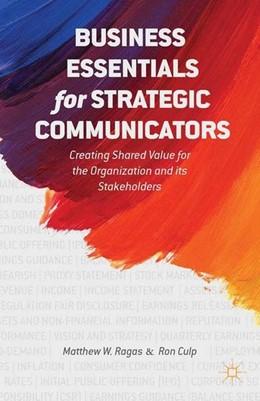 Abbildung von Ragas / Culp | Business Essentials for Strategic Communicators | 2014 | 2014 | Creating Shared Value for the ...