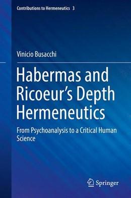Abbildung von Busacchi | Habermas and Ricoeur's Depth Hermeneutics | 1. Auflage | 2016 | beck-shop.de