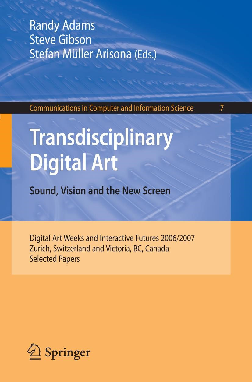 Transdisciplinary Digital Art | Adams / Gibson / Müller Arisona, 2008 | Buch (Cover)