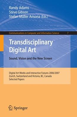 Abbildung von Adams / Gibson / Müller Arisona | Transdisciplinary Digital Art | 2008 | Sound, Vision and the New Scre... | 7