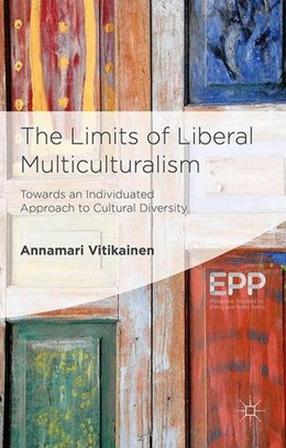Abbildung von Vitikainen | The Limits of Liberal Multiculturalism | 2015 | 2015 | Towards an Individuated Approa...