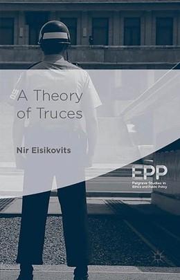 Abbildung von Eisikovits | A Theory of Truces | 1st ed. 2015 | 2016
