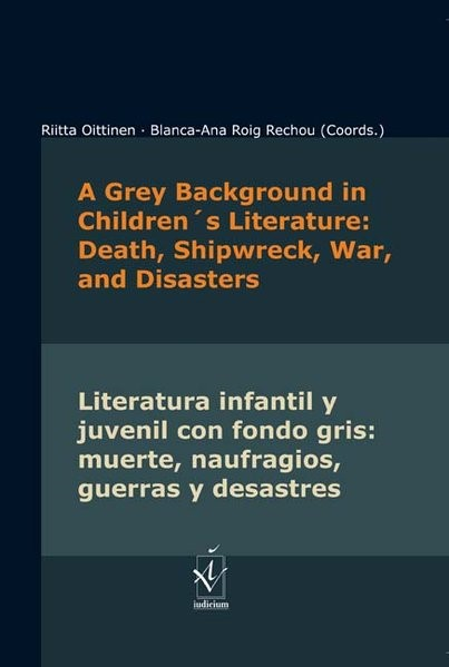 Abbildung von Oittinen / Roig Rechou | A Grey Background in Children's Literature: Death, Shipwreck, War and Disasters · Literatura infantil y juvenil con fondo gris: muerte, naufragios, guerras y desastres | 2016