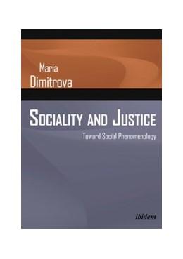 Abbildung von Dimitrova | Sociality and Justice | Auflage | 2016 | Toward Social Phenomenology