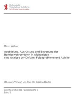 Abbildung von Widmer | Ausbildung, Ausrüstung und Betreuung der Bundeswehrsoldaten in Afghanistan - eine Analyse der Defizite, Folgeprobleme und Abhilfe | 2016 | Mit einem Vorwort von Prof. Dr...