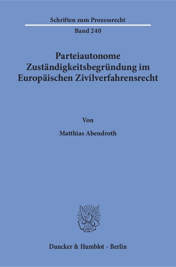 Parteiautonome Zuständigkeitsbegründung im Europäischen Zivilverfahrensrecht | Abendroth | 1. Auflage, 2016 | Buch (Cover)