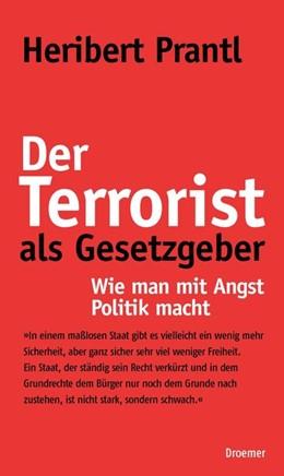 Abbildung von Prantl   Der Terrorist als Gesetzgeber   2008   Wie man mit Angst Politik mach...