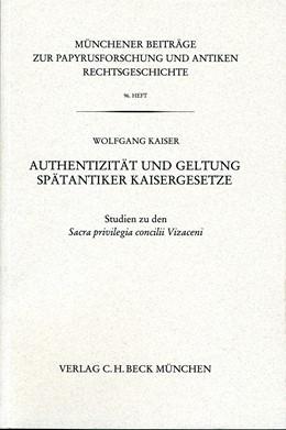 Abbildung von Kaiser, Wolfgang | Münchener Beiträge zur Papyrusforschung Heft 96: Authentizität und Geltung Spätantiker Kaisergesetze | 1. Auflage | 2007 | Heft 96 | beck-shop.de