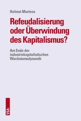 Abbildung von Martens | Refeudalisierung oder Überwindung des Kapitalismus? | 2016 | Am Ende der industriekapitalis...