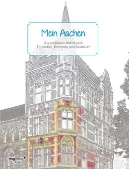 Abbildung von Mein Aachen   2018   Die schönsten Motive zum Entde...