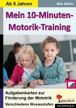 Abbildung von Mein 10-Minuten-Motoriktraining | 1. Auflage | 2017 | beck-shop.de