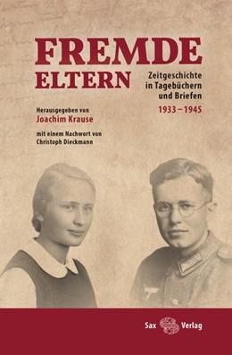 Abbildung von Krause | Fremde Eltern | 2016 | Zeitgeschichte in Tagebüchern ...