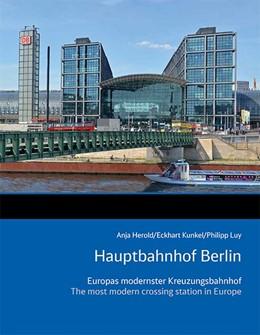 Abbildung von Herold / Kunkel / Luy | Hauptbahnhof Berlin | 2016 | Europas modernster Kreuzungsba...