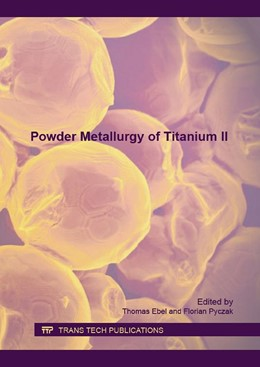 Abbildung von Ebel / Pyczak | Powder Metallurgy of Titanium II | 1. Auflage | 2016 | Volume 704 | beck-shop.de