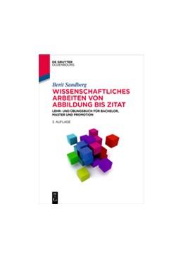 Abbildung von Sandberg | Wissenschaftliches Arbeiten von Abbildung bis Zitat | 3., durchgesehene und erweiterte Auflage | 2016 | Lehr- und Übungsbuch für Bache...