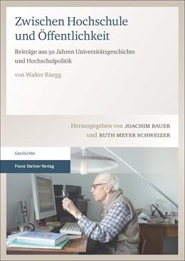 Abbildung von Rüegg / Bauer | Zwischen Hochschule und Öffentlichkeit | 1. Auflage | 2016 | beck-shop.de