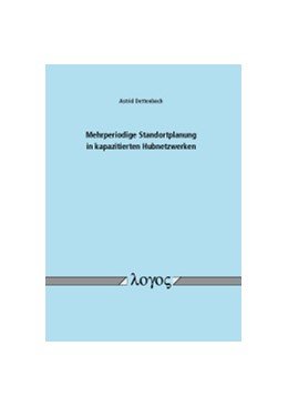 Abbildung von Dettenbach | Mehrperiodige Standortplanung in kapazitierten Hubnetzwerken | 1. Auflage | 2016 | beck-shop.de
