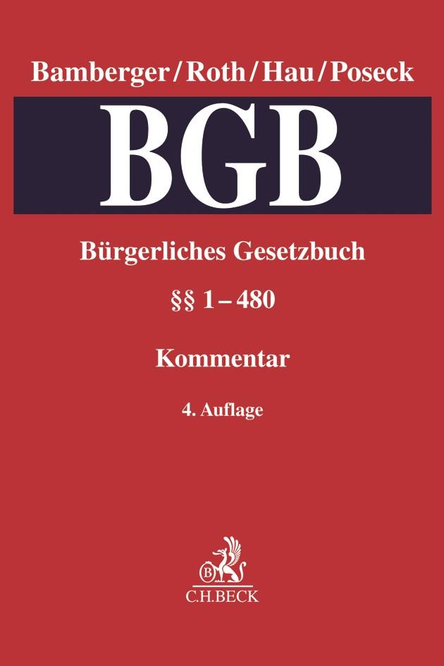 Kommentar zum Bürgerlichen Gesetzbuch: BGB, Band 1: §§ 1-480 | Bamberger / Roth / Hau / Poseck | 4. Auflage, 2018 | Buch (Cover)