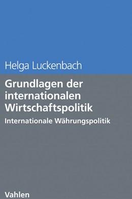 Abbildung von Luckenbach | Grundlagen der internationalen Wirtschaftspolitik | 2016 | Internationale Währungspolitik...