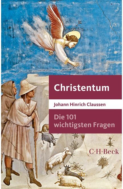 Cover: Johann Hinrich Claussen, Die 101 wichtigsten Fragen - Christentum