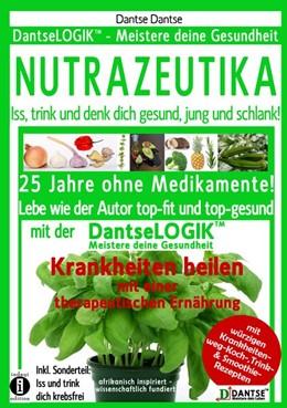Abbildung von Dantse   NUTRAZEUTIKA - Iss, trink und denk dich gesund, jung und schlank!   1. Auflage   2016   beck-shop.de