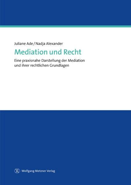Abbildung von Ade / Alexander | Mediation und Recht | 2017