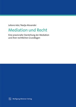 Abbildung von Ade / Alexander | Mediation und Recht | 1. Auflage | 2017 | beck-shop.de