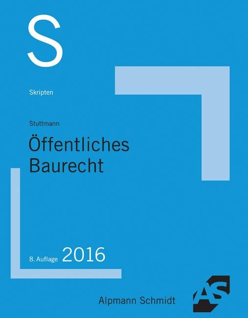 Skript Öffentliches Baurecht | Stuttmann | 8., überarbeitete Auflage, 2016 | Buch (Cover)